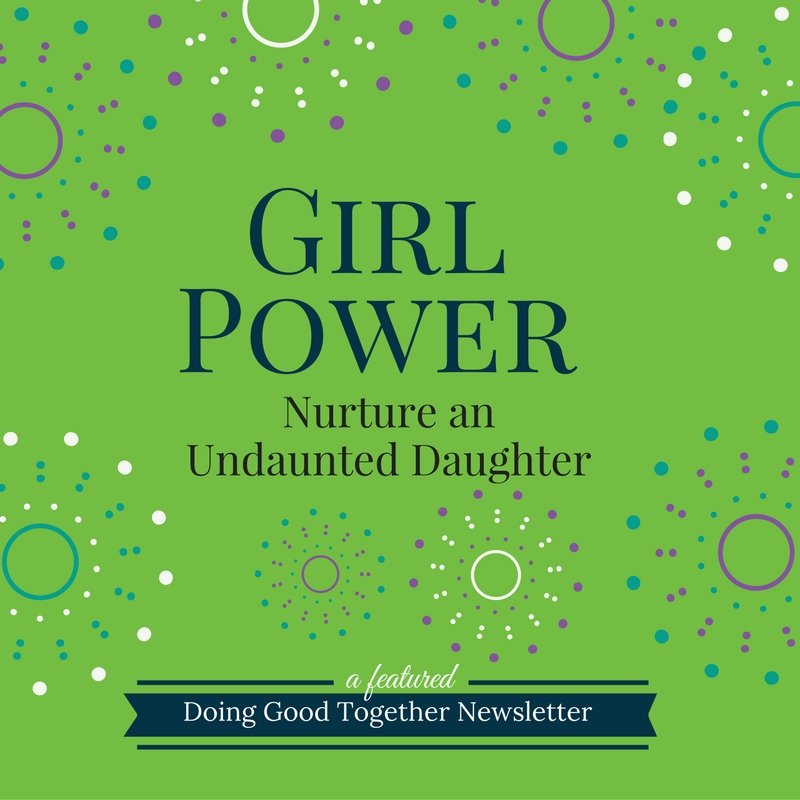 girl power nurture an undaunted daughter.jpg