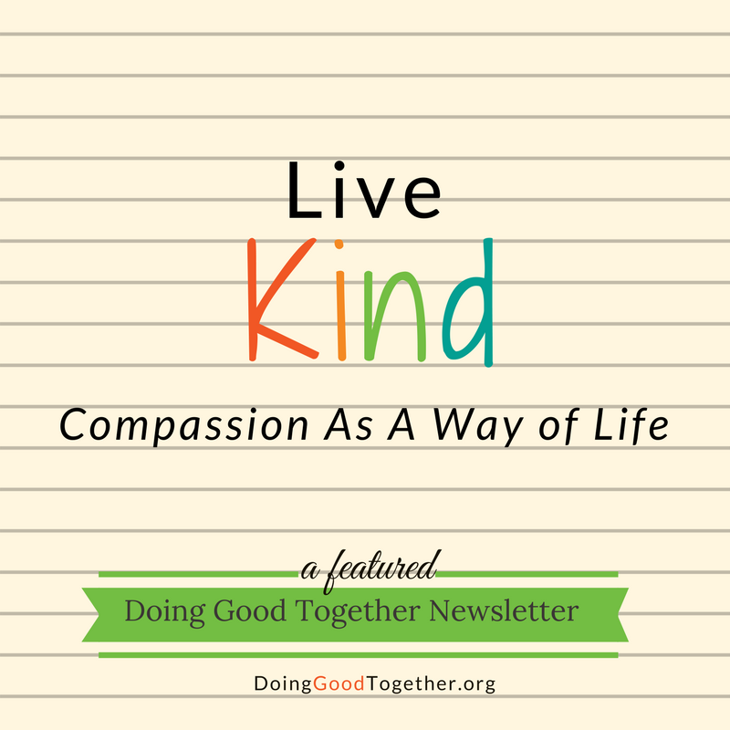 Click  here  for this popular Doing Good Together Newsletter.