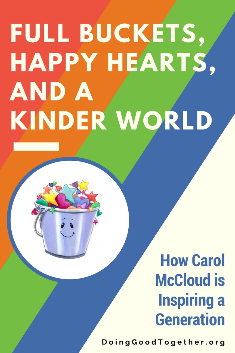 Full Buckets Happy Hearts And A Kinder World Doing Good Together