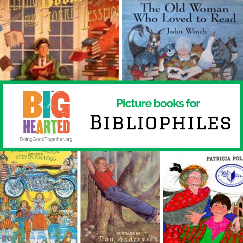 5 big-hearted picture books for book lovers from the Big-Hearted Families™ program of DoingGoodTogether.org
