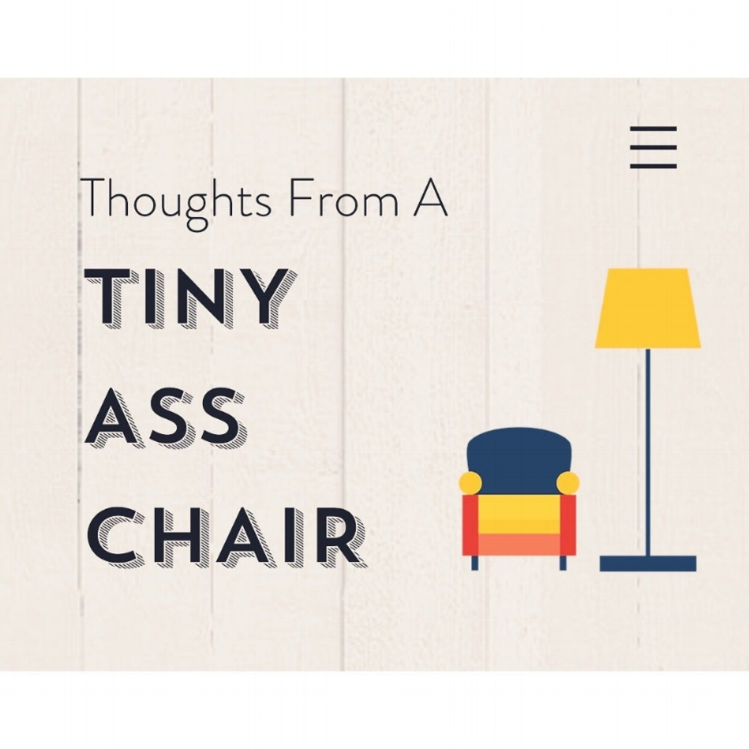 Macee Binns is co-writing a humor blog with actress Fernanda Chaves called  Thoughts From A Tiny Ass Chair .  To subscribe to the blog an view the entries please click the button below.