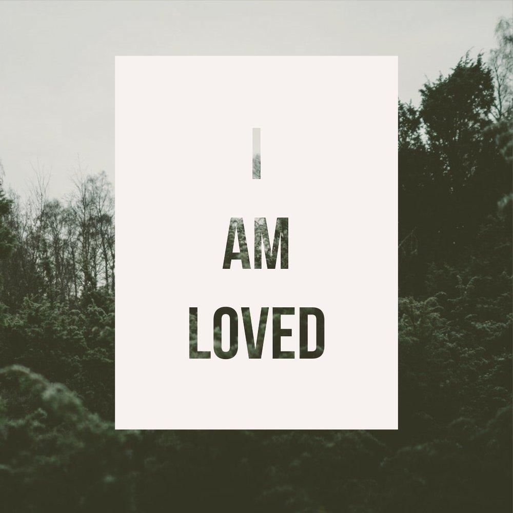 i am loved.jpg