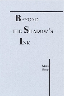 """Beyond The Shadow's Ink""             Chapbook of 20 poems"