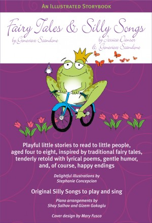 Fairy Tales & Silly Songs (by Genevieve Scandone & Jessica Danser. Piano reductions by Gizem Gokoglu)