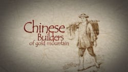Condensed version of Bill George's Chinese Builders of Gold Mountain