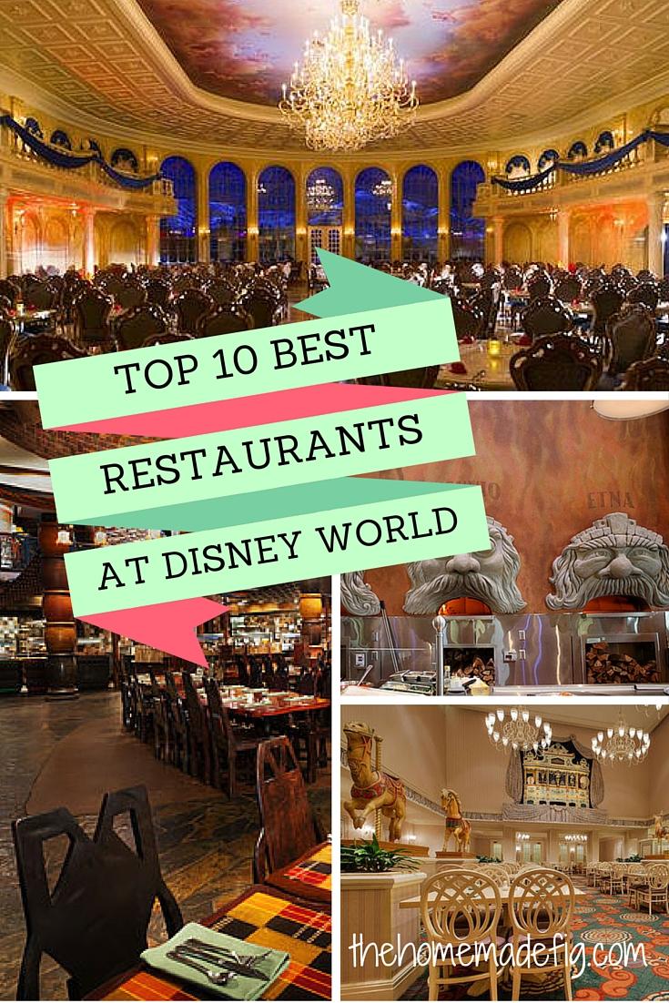 Top 10 Best Restaurants At Walt Disney World The Homemade Fig