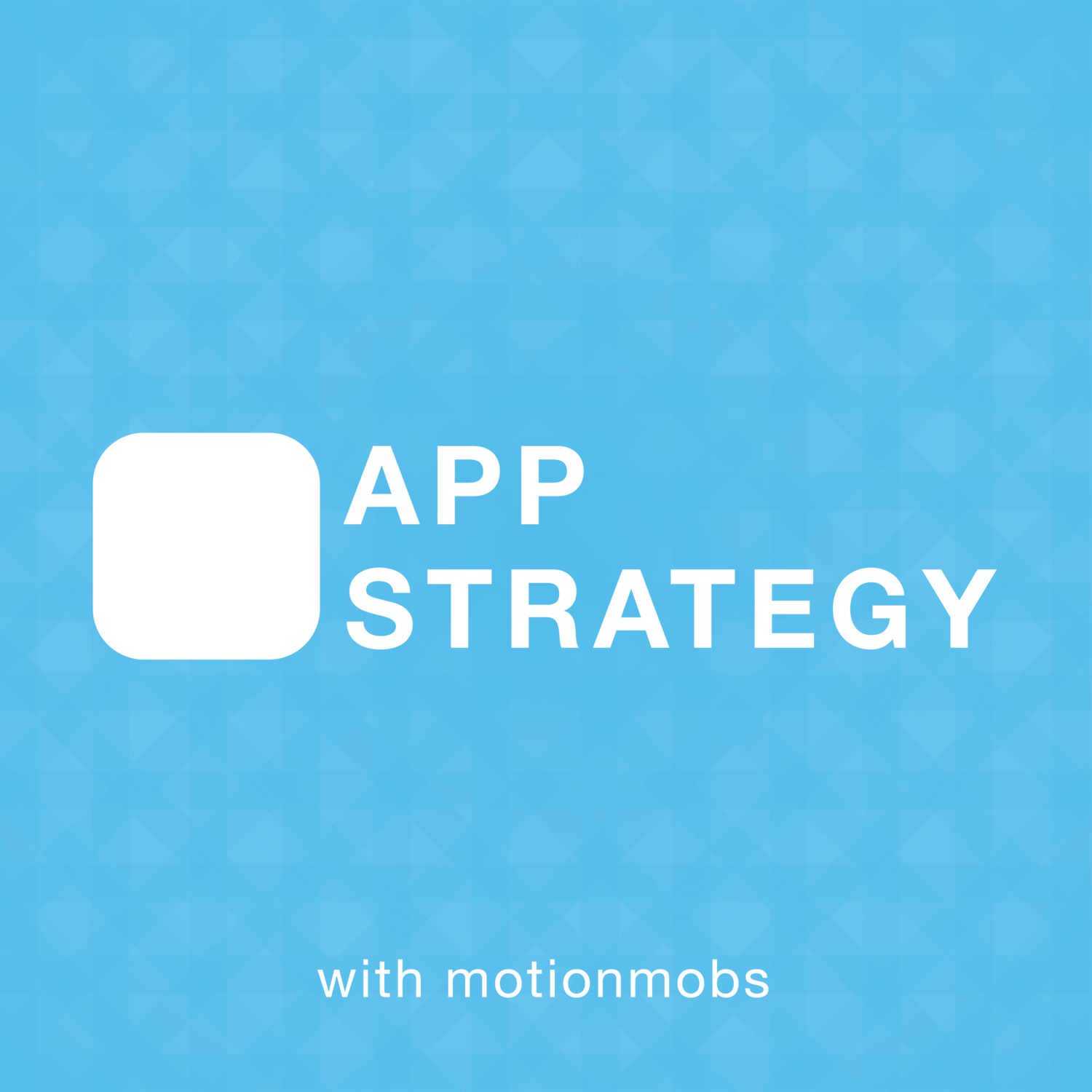 App Strategy - MotionMobs | Custom Apps with Bottom Line Results
