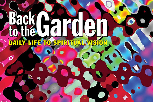 """Back to the Garden: Daily Life to Spiritual Vision"" Catalogue     Edited by Dr. Kenneth E. Howell      2008"
