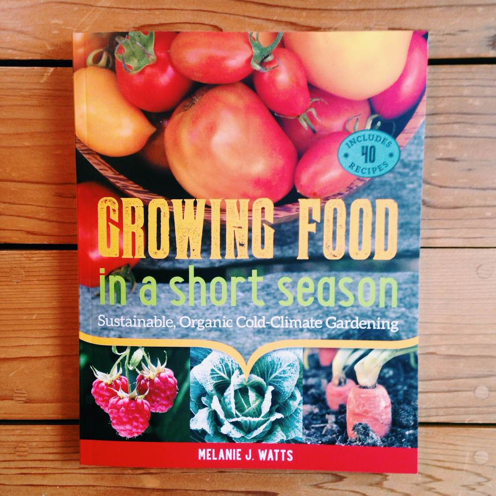 Growing Food in a Short Season: Sustainable, Organic Cold-Climate Farming