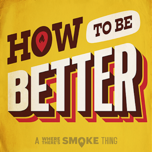 text graphic saying how to be better