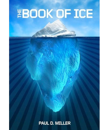 The Book of Ice, by Paul D. Miller, aka DJ Spooky