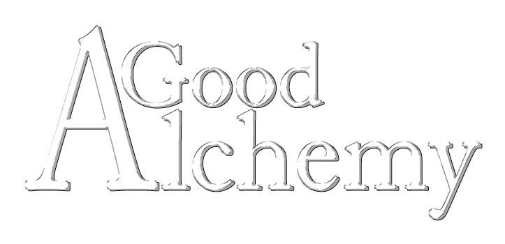 Good Alchemy