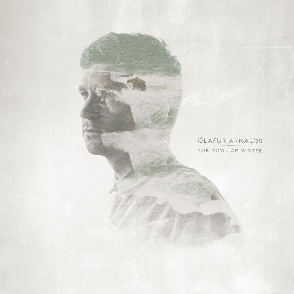 Ólafur Arnalds • For Now I Am Winter