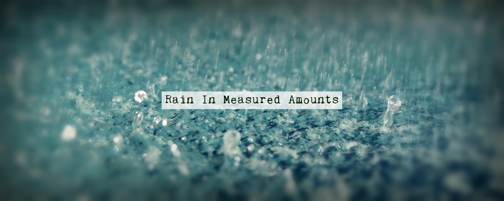Rain In Measured Amounts