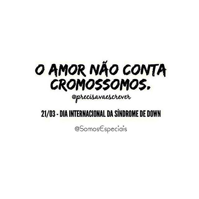 ❤😉👏 #PorUmMundoMaisInclusivo @somosespeciais 😍 #SindromeDeDown #frases #insta