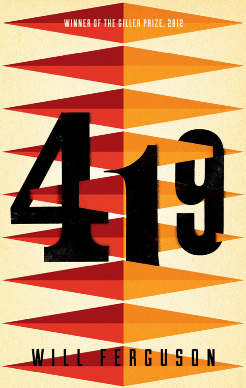 419  by Will Ferguson; design by  Dan Mogford  (Head of Zeus)