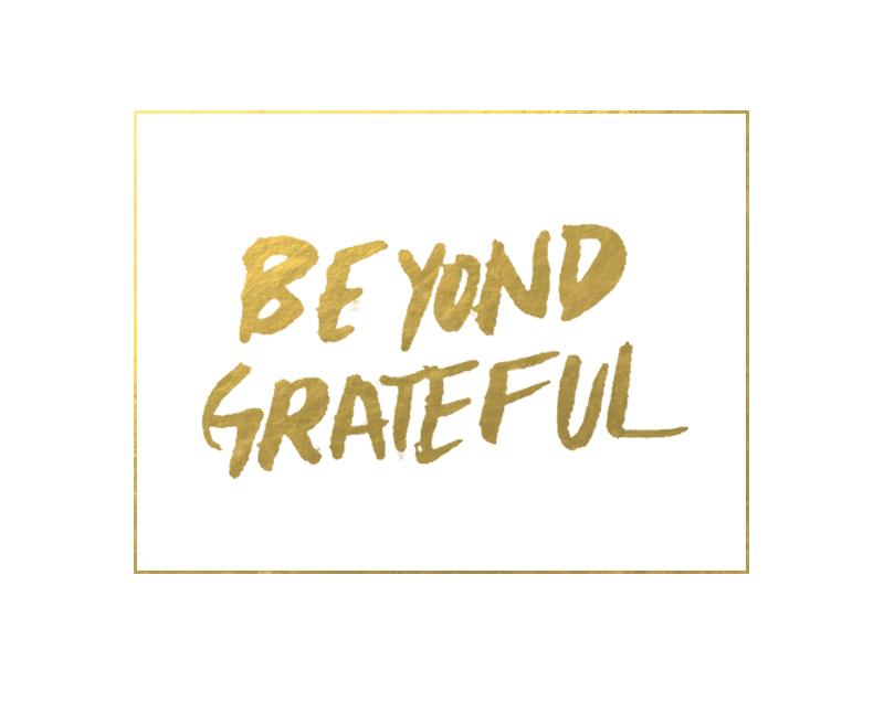 beyond grateful
