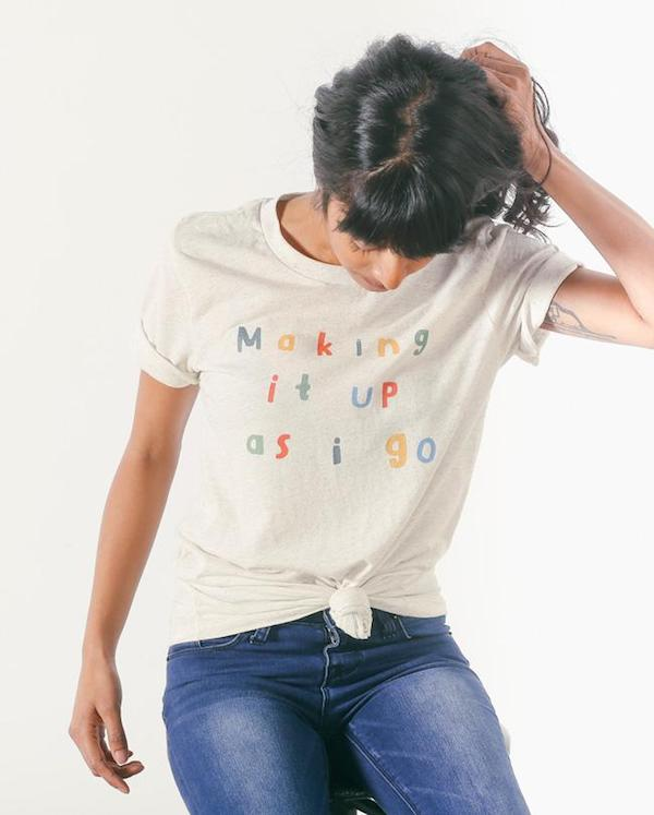 """making it up as i go"" graphic tee"