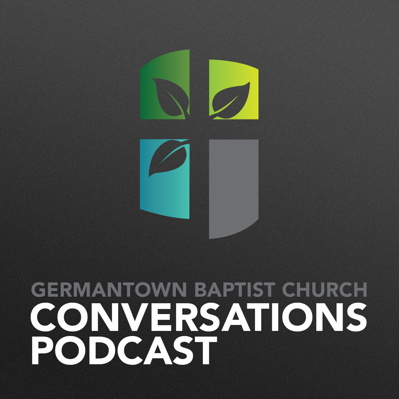 Conversations Podcast - Germantown Baptist Church
