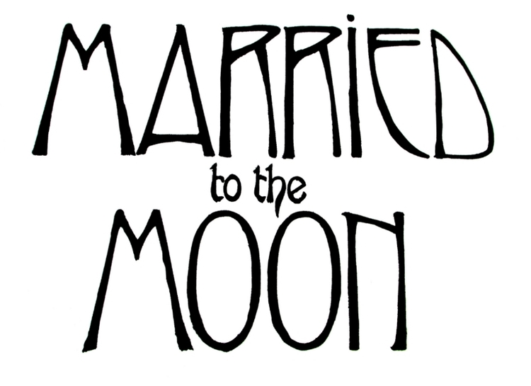 Married to the Moon