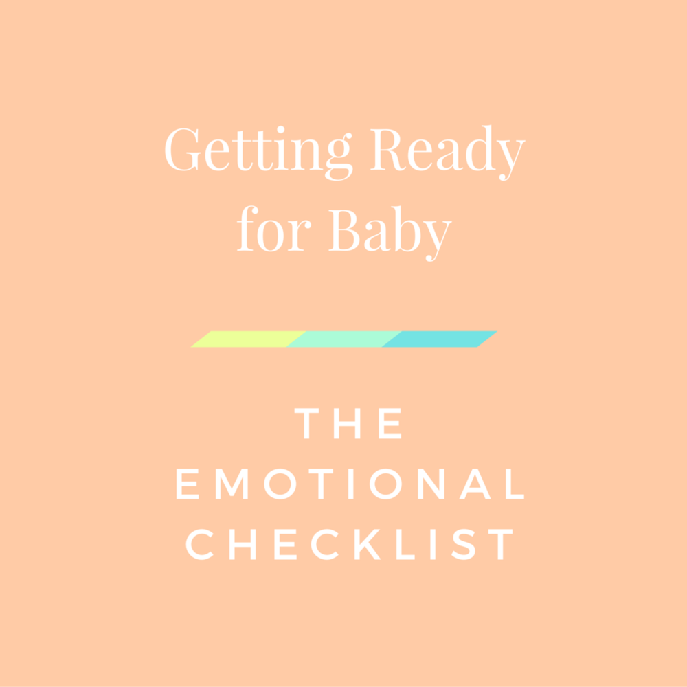 getting ready for baby, emotional checklist,