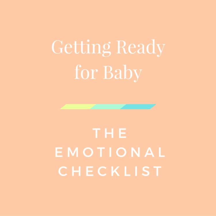 getting ready for baby the emotional checklist approaching