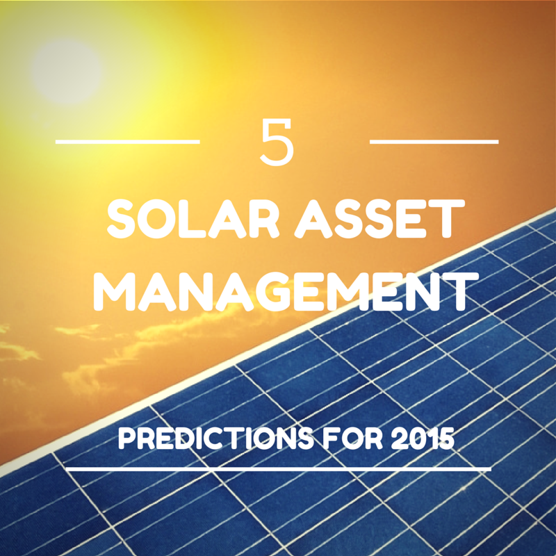 Solar Asset Management Predictions 2015
