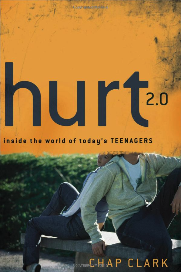 HURT 2.0: Inside the World of Today's Teenagers by Chap Clark