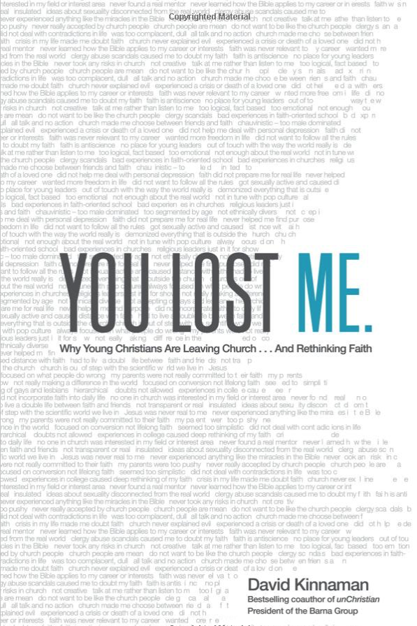YOU LOST ME: Why Young Christians are Leaving the Church...And Rethinking Faith by David Kinnaman