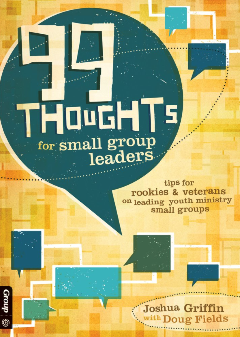 99 Thoughts for Small Group Leaders  by Joshua Griffin