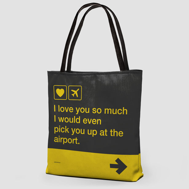 i-love-you-pick-up-airport-tote-bag-2_1024x1024.jpg