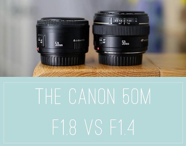 The Canon 50mm F1.4 vs F1.8