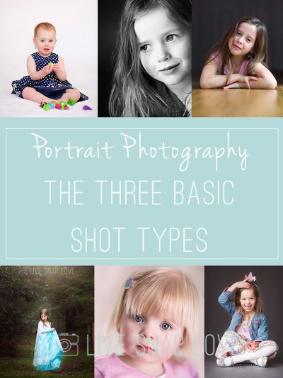 The Thee Basic Types of Shot in Portrait Photography by Live Snap Love