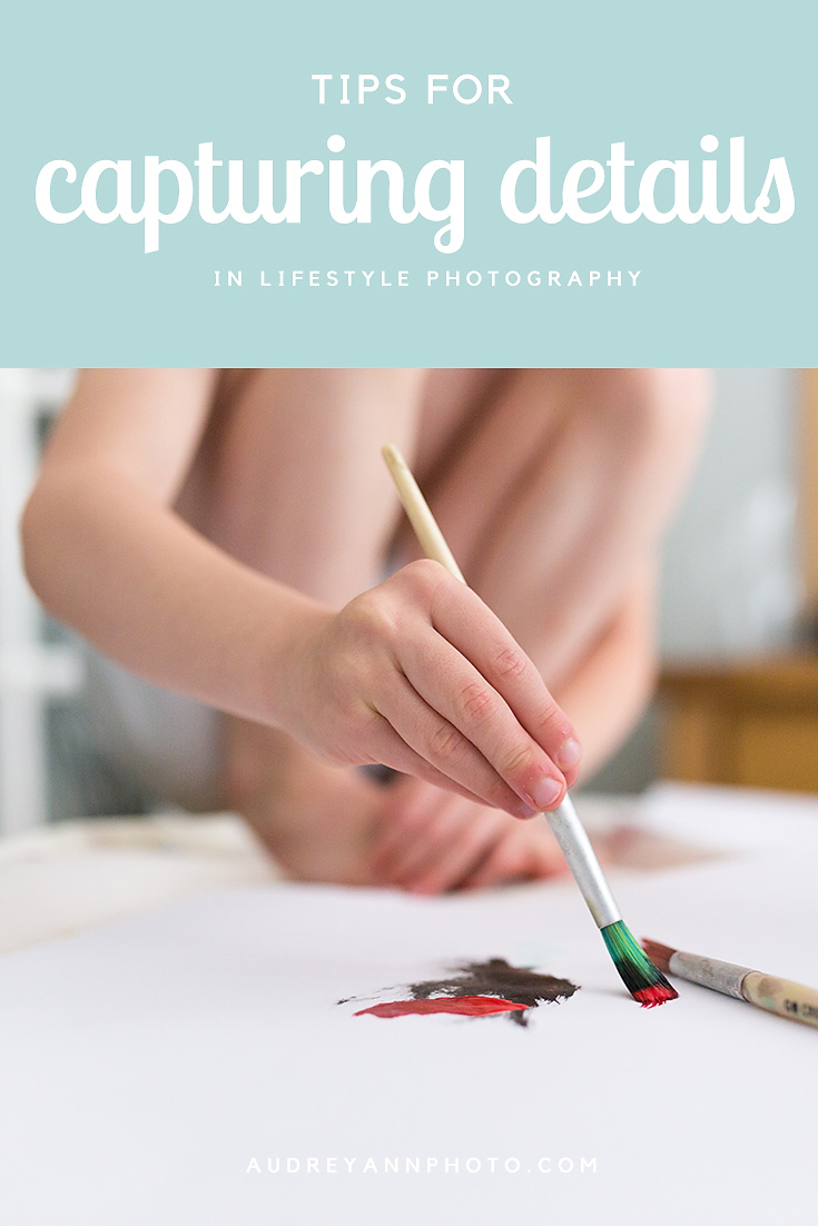 7 Tips for capturing the all important detail shots in lifestyle photography