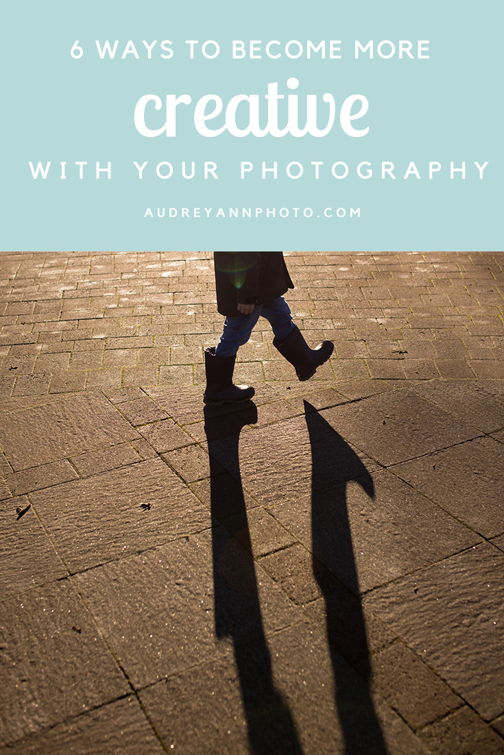 6 Ways to Become More Creative with your Photography!