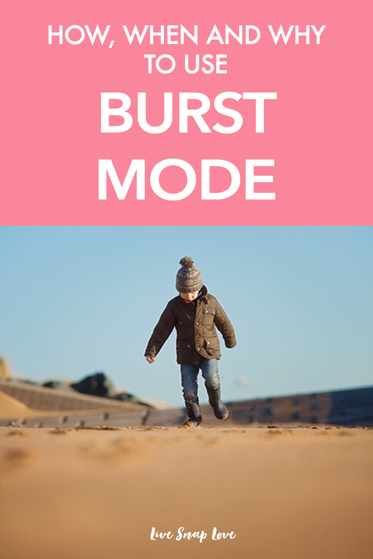 How, When and Why To Use Burst Mode — LIVE SNAP LOVE