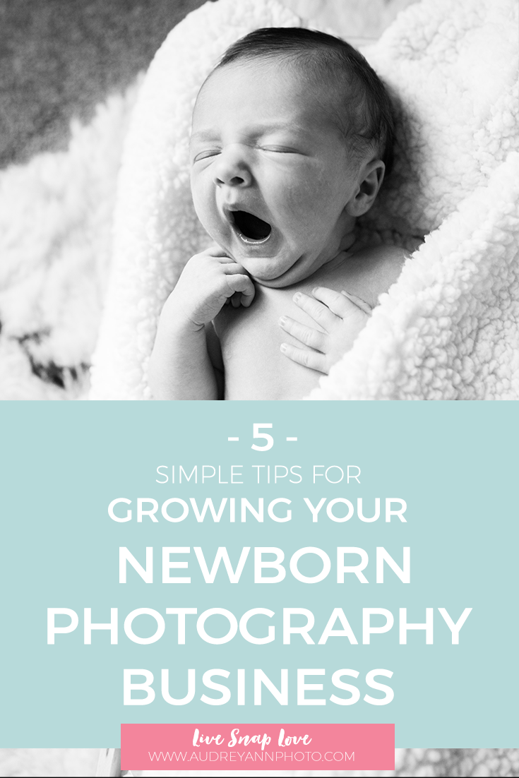 Photography Business Tips: How to grow your newborn photography business!