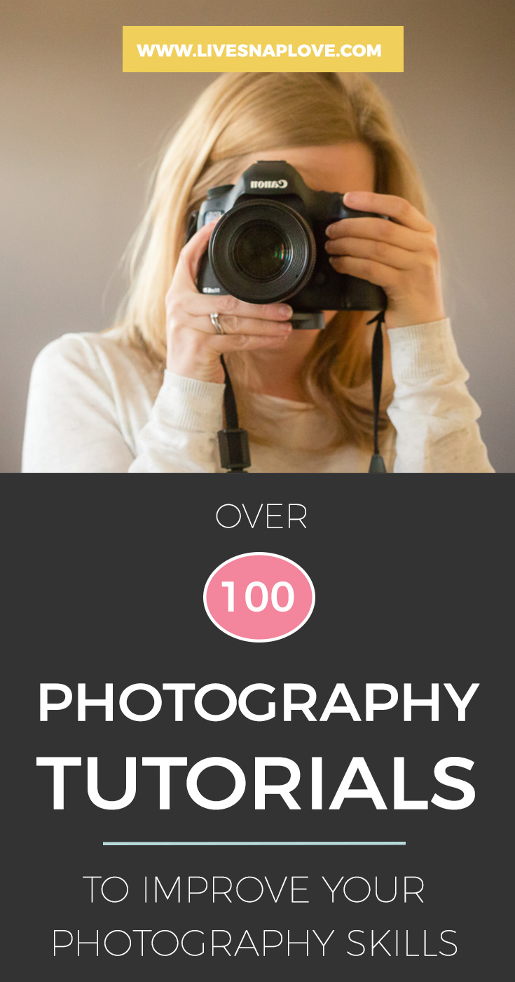 100 Photography Tutorials to help improve your photography skills today!