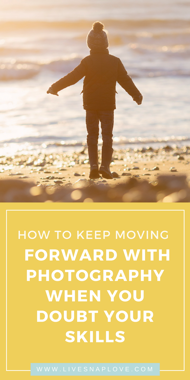 Beginner Photography Tips | How to keep moving forward when you have doubts.