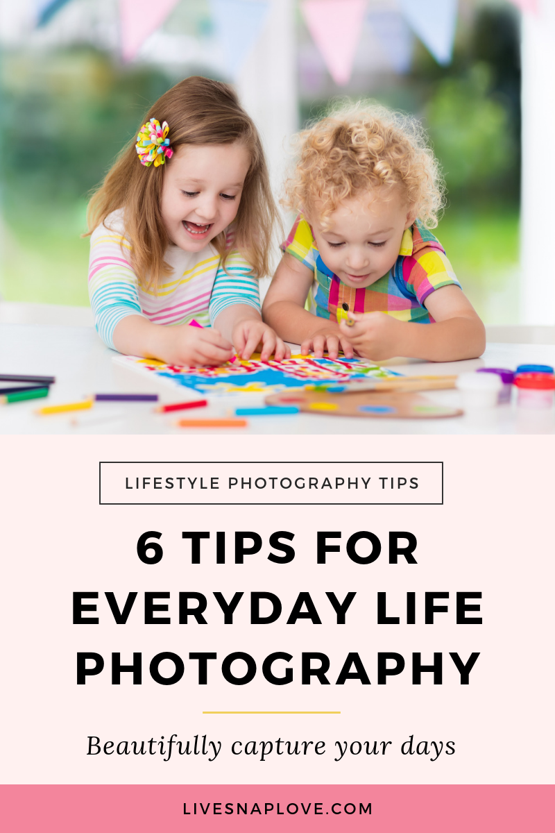 Beautifully capture your everyday life with these 6 photography tips for everyday life photography. | photography tips | lifestyle photography | Documentary photography