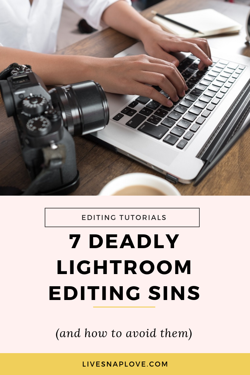 Are you guilty of any of these photo editing sins? Check out the 7 sins and how to avoid them when editing your photos.  Also grab your Lightroom editing cheat sheet!