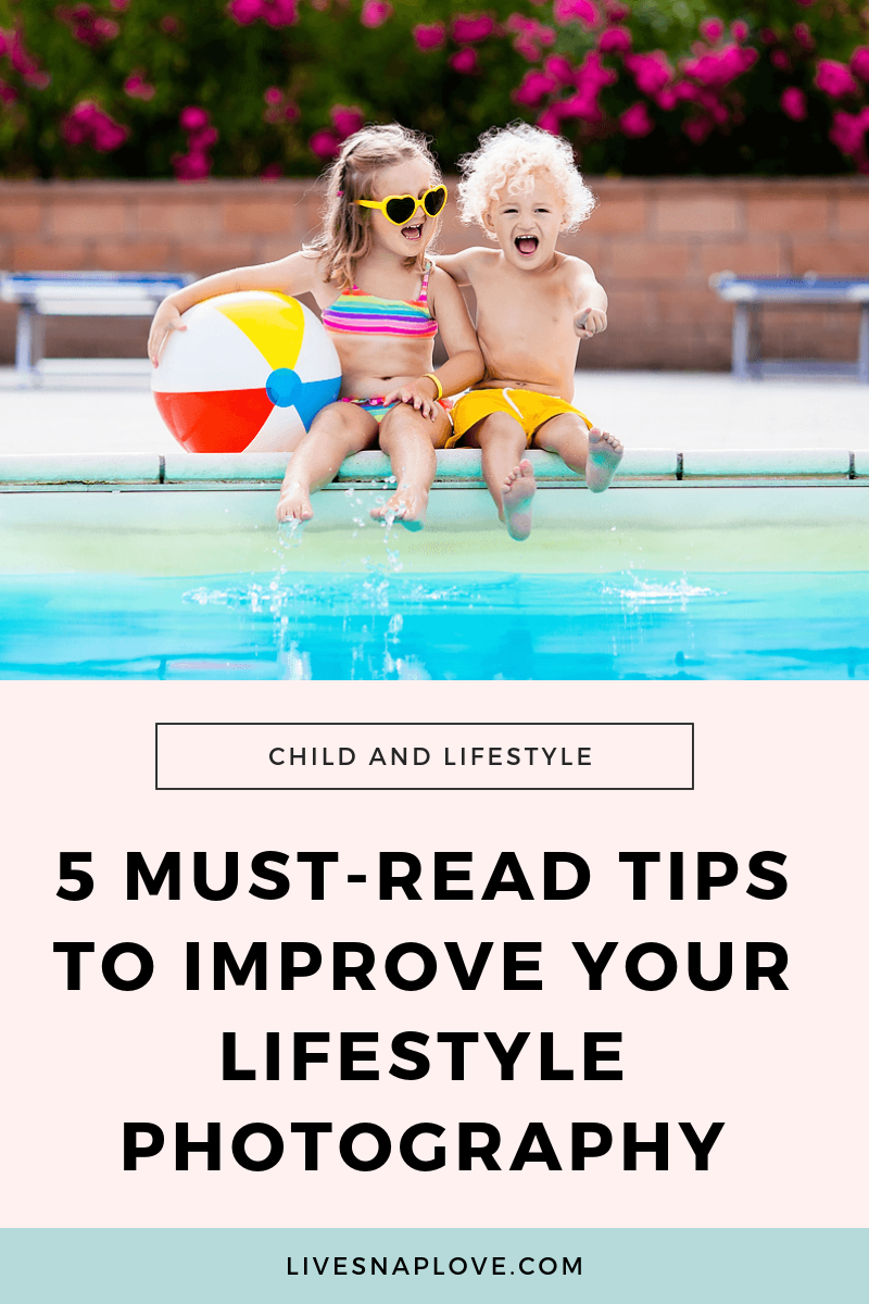 Learn how to get better photos of your children, family and everyday life with our 5 must-read lifestyle photography tips | Child photography | Family Photography | Lifestyle Photography