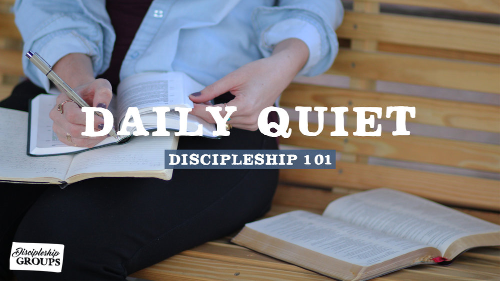 discipleship 101 daily quiet