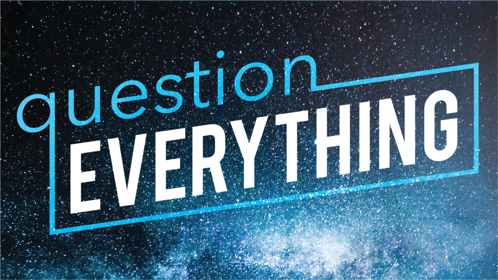 Question Everything 1.png