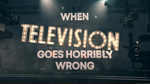When TV Goes Wrong, TV Documentary [Channel 5]
