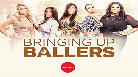 Bringing Up Ballers, TV Series [Lifestyle Channel]