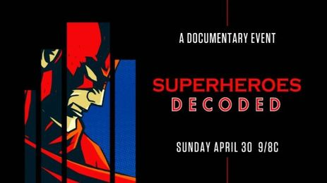 Superheroes Decoded, TV Documentary [History Channel]