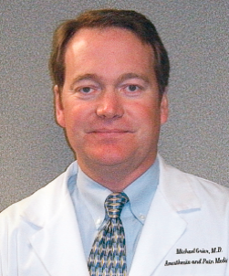 Michael T. Grier, M.D.    Board Certified Anesthesiologist  Board Certified in Pain Medicine