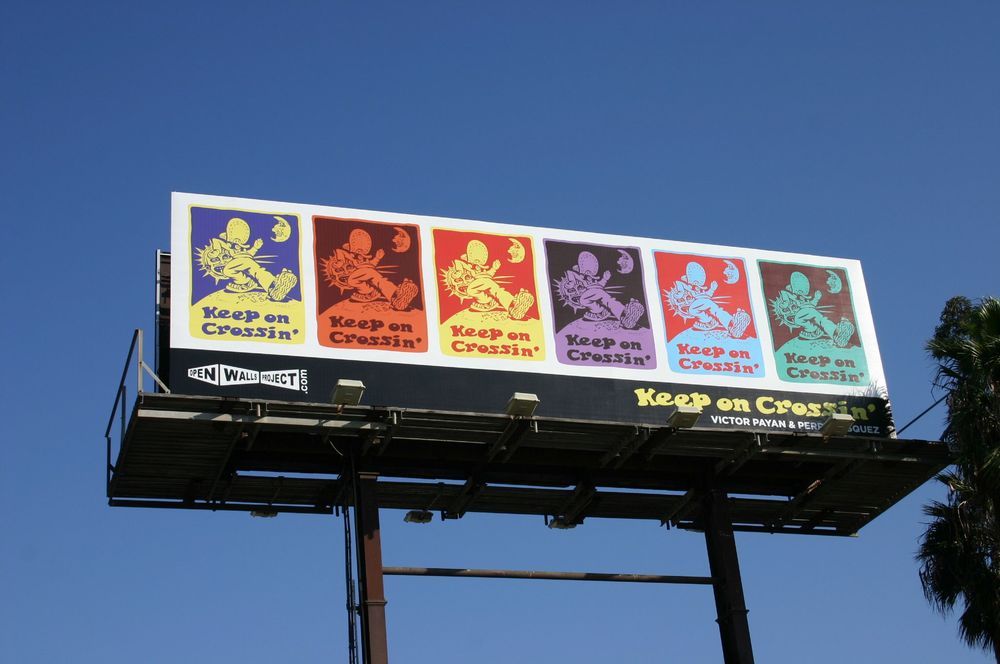 Title: Keep on Crossin' / Open Walls Project  Dimensions: 14' x 48' Medium: Billboard Date: 2014 Notes:The image of Keep on Crossin' was installed on a bill board on US Highway 5 south. It is located in San Ysidro and is one exit from the US/Mexico border. Photo by Xavier Vasquez.