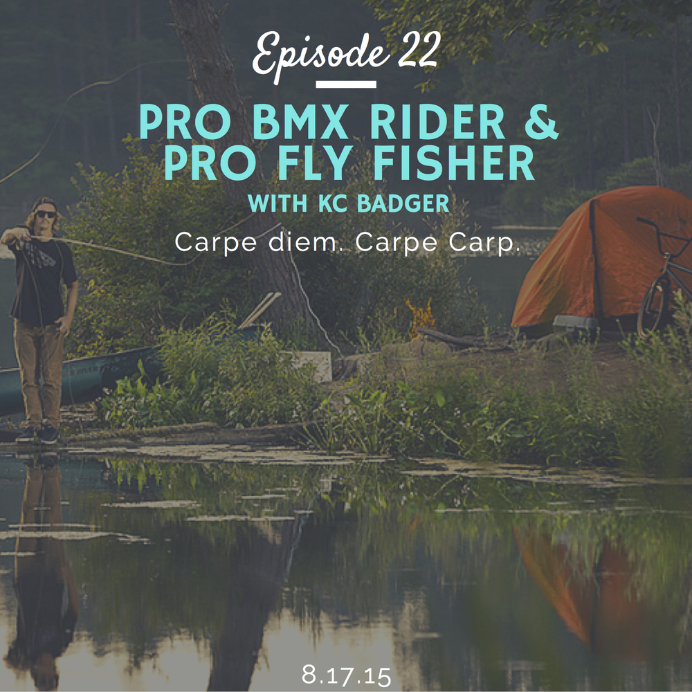 How to become a pro bmx rider and pro fly fisherman interview with kc badger
